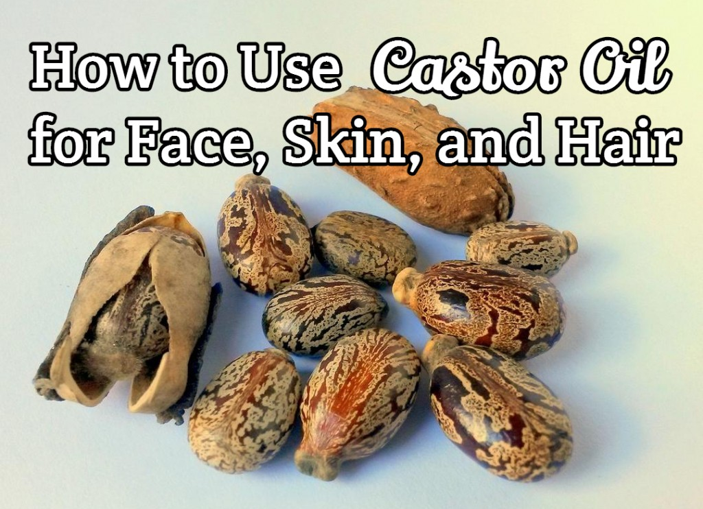 how-to-use-castor-oil-for-face-skin-and-hair-e1406512445399-1024x742
